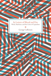 George Caffentzis, In Letters Of Blood & Fire: Work, Machines, & the Crisis of Capitalism