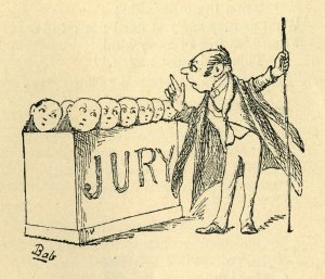 """Now, Jurymen, hear my advice."" Public Domain."